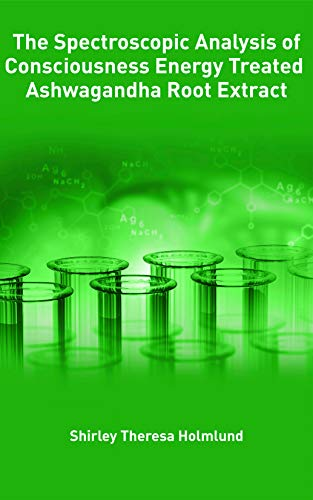 The Spectroscopic Analysis of Consiousness Energy Treated Ashwagandha Root Extract
